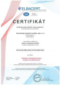 Certifikát STN EN ISO 9001:2016/EN ISO 9001:2015 Týmto certifikátom je deklarované zavedenie systému manažérstva kvality pre realizáciu arekonštrukciu striech, stavebnú amontážnu činnosť