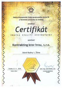 Certifikát značky kvality Naša spoločnosť je nositeľom značky kvality, ktorú v nepovinnej certifikácii udeľuje komisia ustanovená Zväzom spracovateľov dreva SR s garanciou Technickej univerzity vo Zvolene.